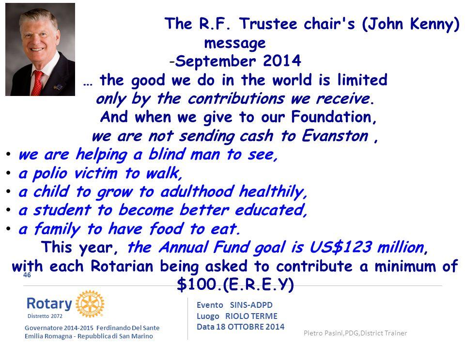 46 Evento SINS-ADPD Luogo RIOLO TERME Data 18 OTTOBRE 2014 The R.F.