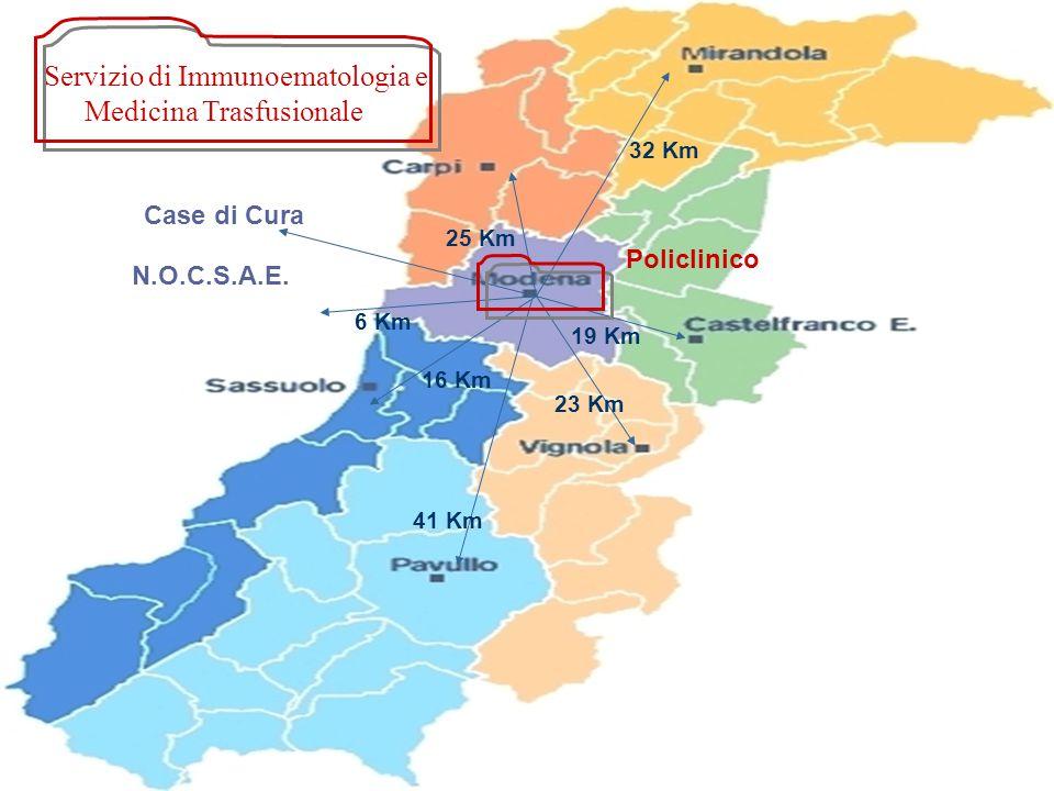 N.O.C.S.A.E. Case di Cura Policlinico 32 Km 25 Km 6 Km 16 Km 23 Km 41 Km 19 Km Servizio di Immunoematologia e Medicina Trasfusionale