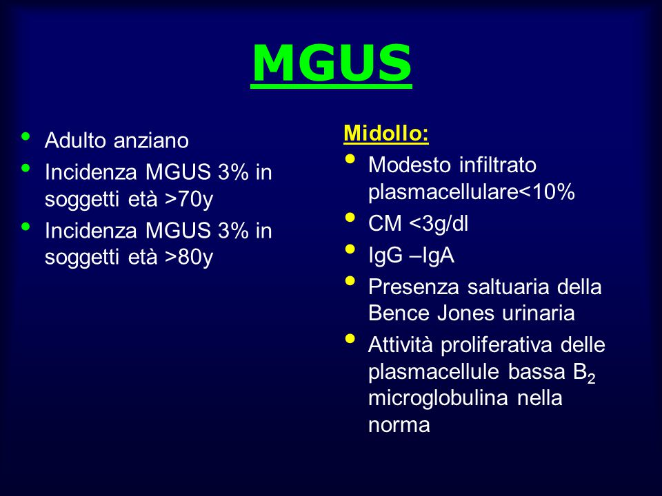 BENIGN MONOCLONAL GAMMOPATHY MONOCLONAL GAMMOPATHY OF UNDETERMINED SIGNIFICANCE MULTIPLE MYELOMA ~ 70% < 10 g/L ~ 4-6% 10-20 g/L 30 g/L