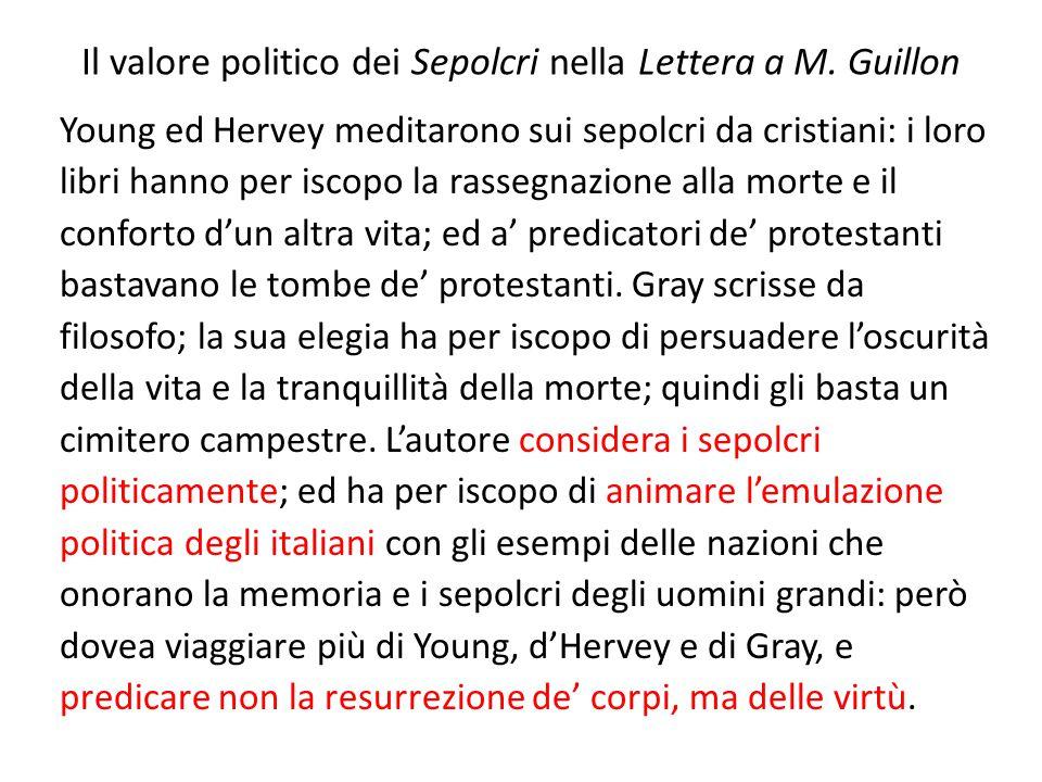 Il valore politico dei Sepolcri nella Lettera a M. Guillon Young ed Hervey meditarono sui sepolcri da cristiani: i loro libri hanno per iscopo la rass