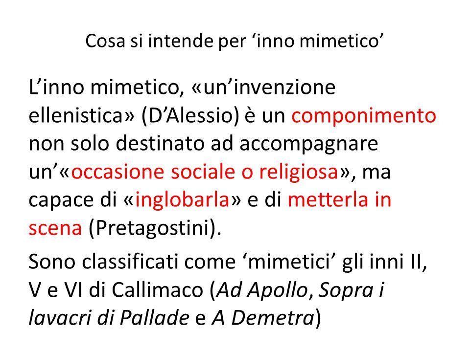 Cosa si intende per 'inno mimetico' L'inno mimetico, «un'invenzione ellenistica» (D'Alessio) è un componimento non solo destinato ad accompagnare un'«