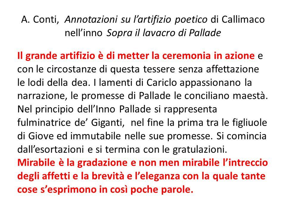 A. Conti, Annotazioni su l'artifizio poetico di Callimaco nell'inno Sopra il lavacro di Pallade Il grande artifizio è di metter la ceremonia in azione