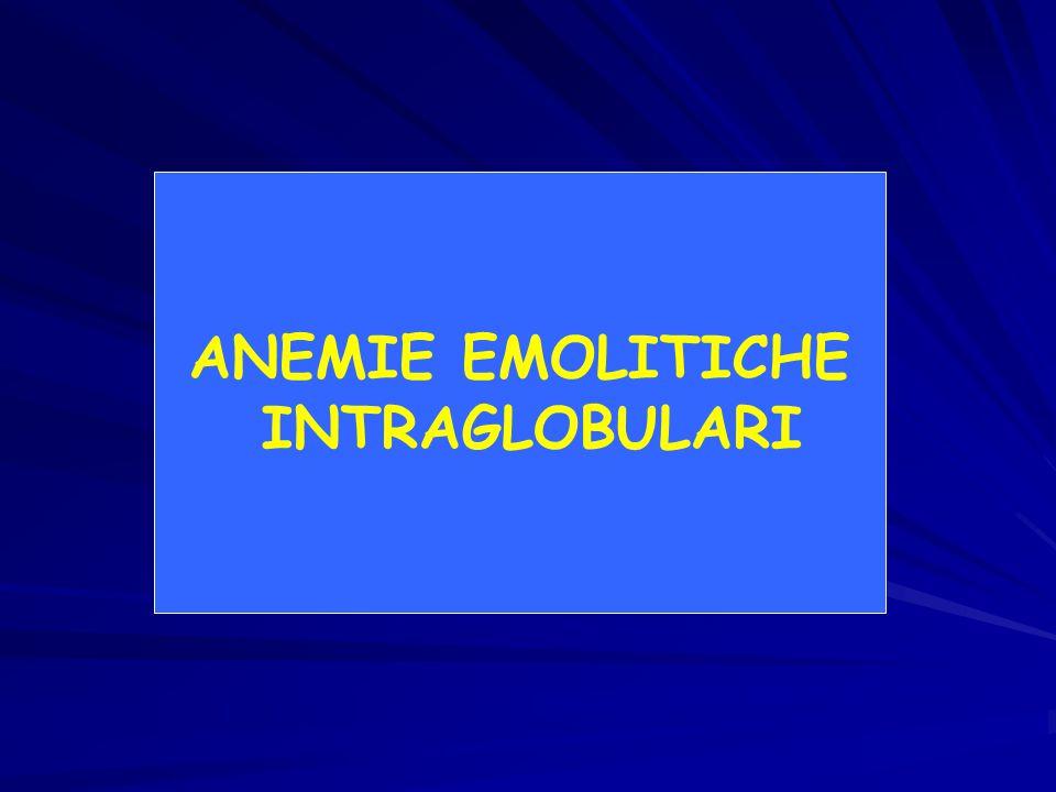 ANEMIE EMOLITICHE INTRAGLOBULARI