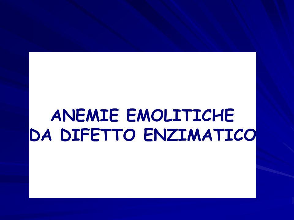 ANEMIE EMOLITICHE DA DIFETTO ENZIMATICO