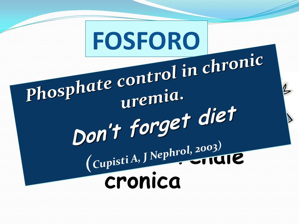 FOSFORO Silent Killer nei pazienti con insufficienza renale cronica Phosphate control in chronic uremia.