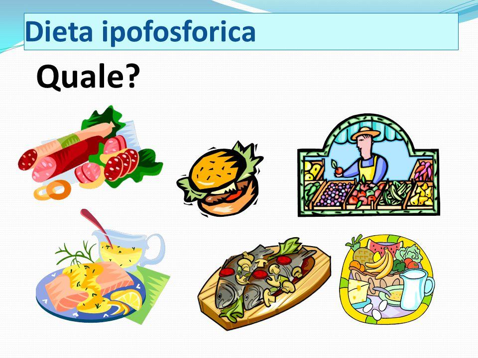 Dieta ipofosforica Quale?