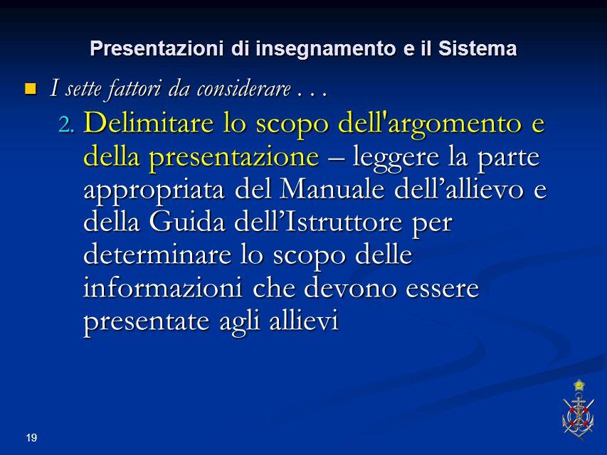 19 Presentazioni di insegnamento e il Sistema I sette fattori da considerare...