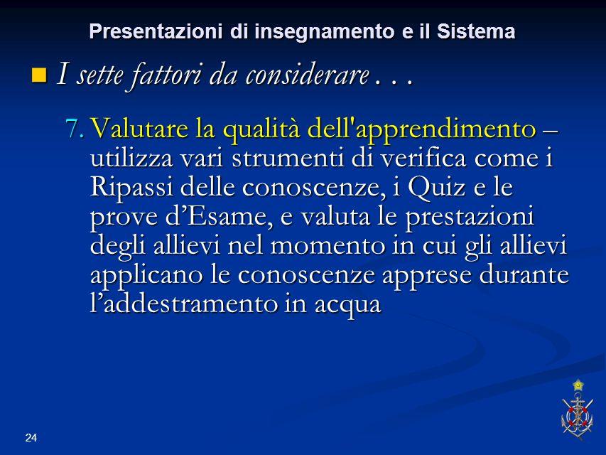 24 Presentazioni di insegnamento e il Sistema I sette fattori da considerare...