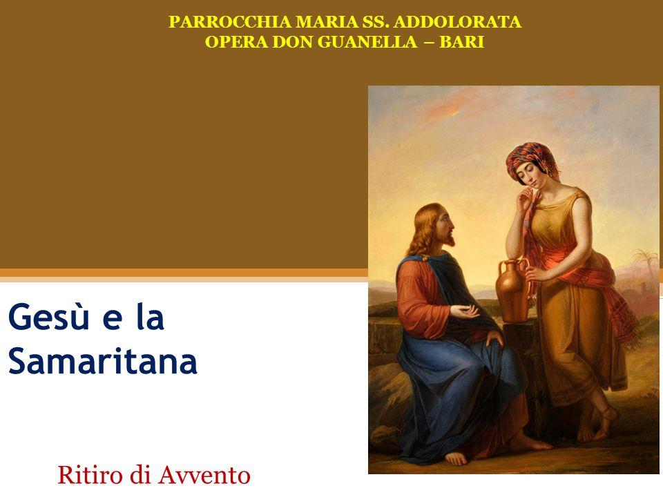Ma la Samaritana gli disse: «Come mai tu, che sei giudeo, chiedi da bere a me, che sono una donna samaritana?».