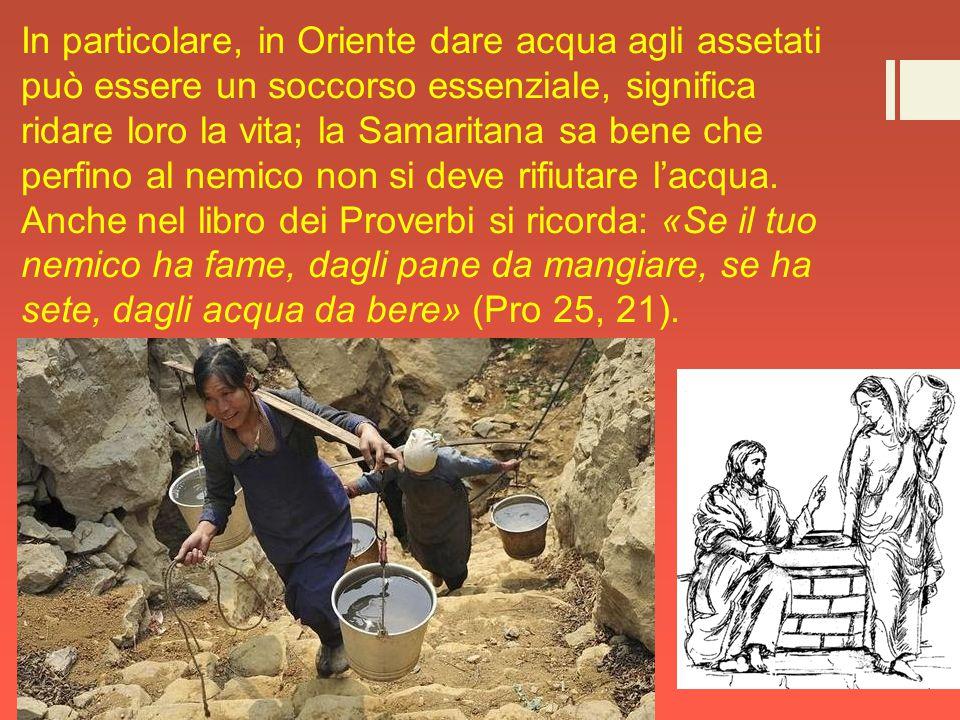 È il colmo della trasgressione che Gesù accetti di bere al secchio di una donna segnata dall'impurità.