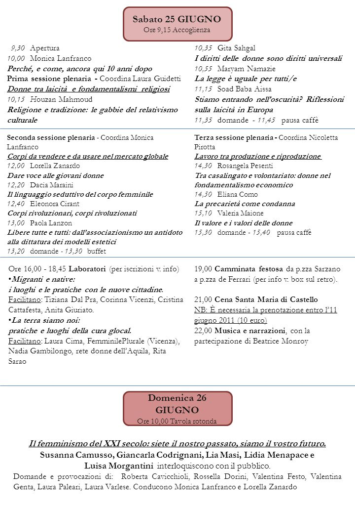 International Meeting PUNTO G 2011: GENDER AND GLOBALIZATION For a fair, pacific and democratic society of women and men Comune di Genova Per richieste di pernottamento nelle case (fino a esaurimento posti): vale84.4ever@gmail.comvale84.4ever@gmail.com Al sito puntoggenova2011.wordpress.com info alberghi, b&b e indicazioni stradalipuntoggenova2011.wordpress.com Segreteria organizzativa: MAREA www.mareaonline.itwww.mareaonline.it Laura Guidetti +39 333 3444869 - guidettilaura07@gmail.comguidettilaura07@gmail.com Ufficio stampa: Monica Lanfranco +39 347 0883011 - monica.lanfranco@gmail.com monica.lanfranco@gmail.com Come raggiungere l'evento: In metropolitana: fermata S.