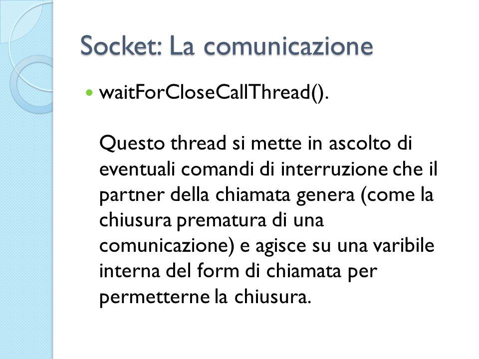 Socket: La comunicazione waitForCloseCallThread().