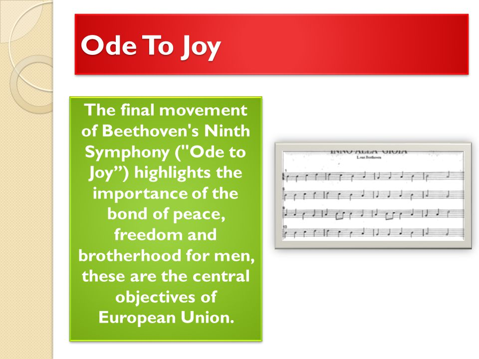 Ode To Joy The final movement of Beethoven's Ninth Symphony (