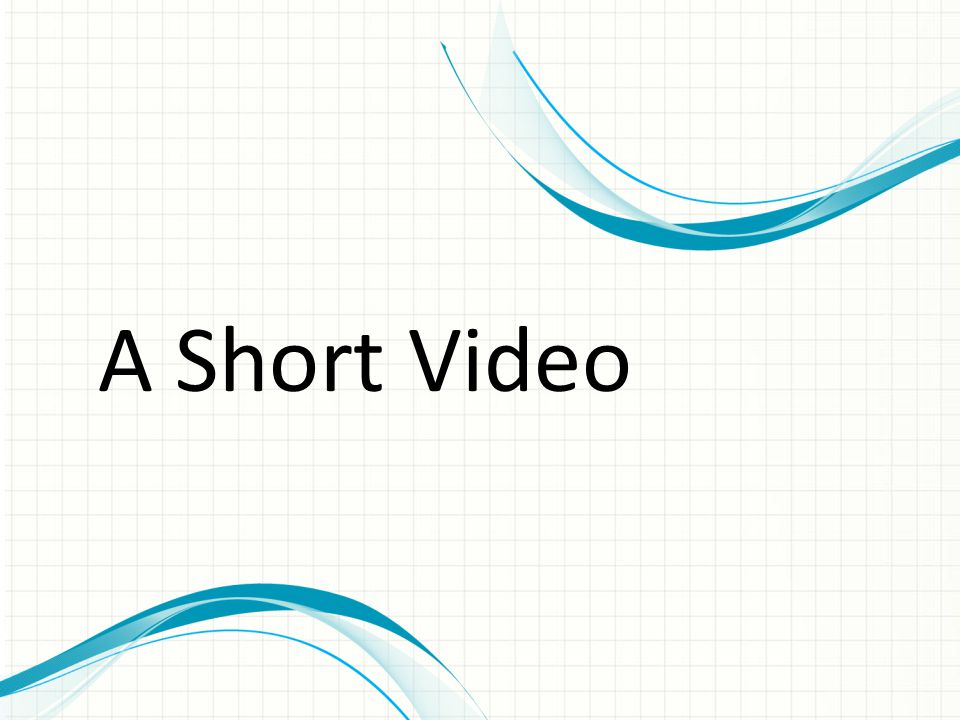 A Short Video