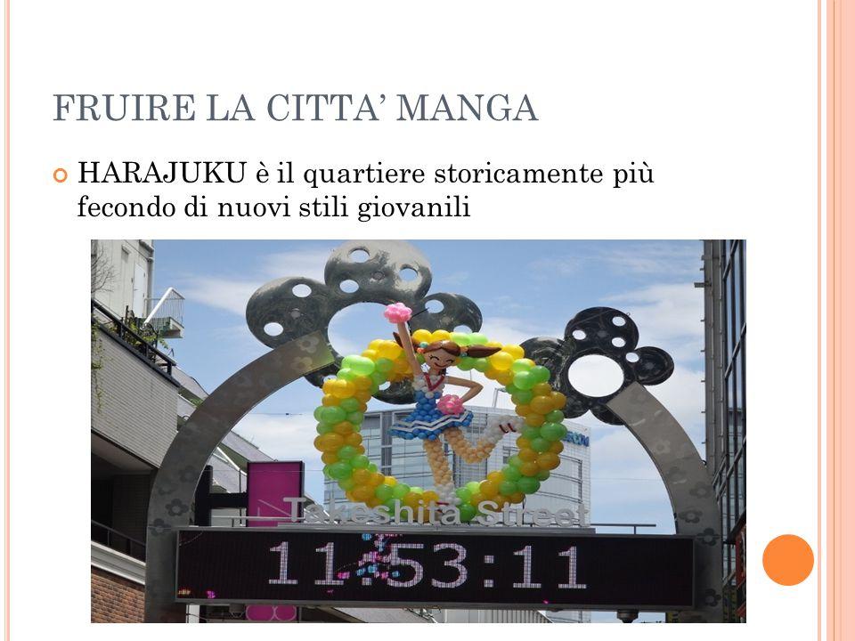 FRUIRE LA CITTA' MANGA HARAJUKU è il quartiere storicamente più fecondo di nuovi stili giovanili
