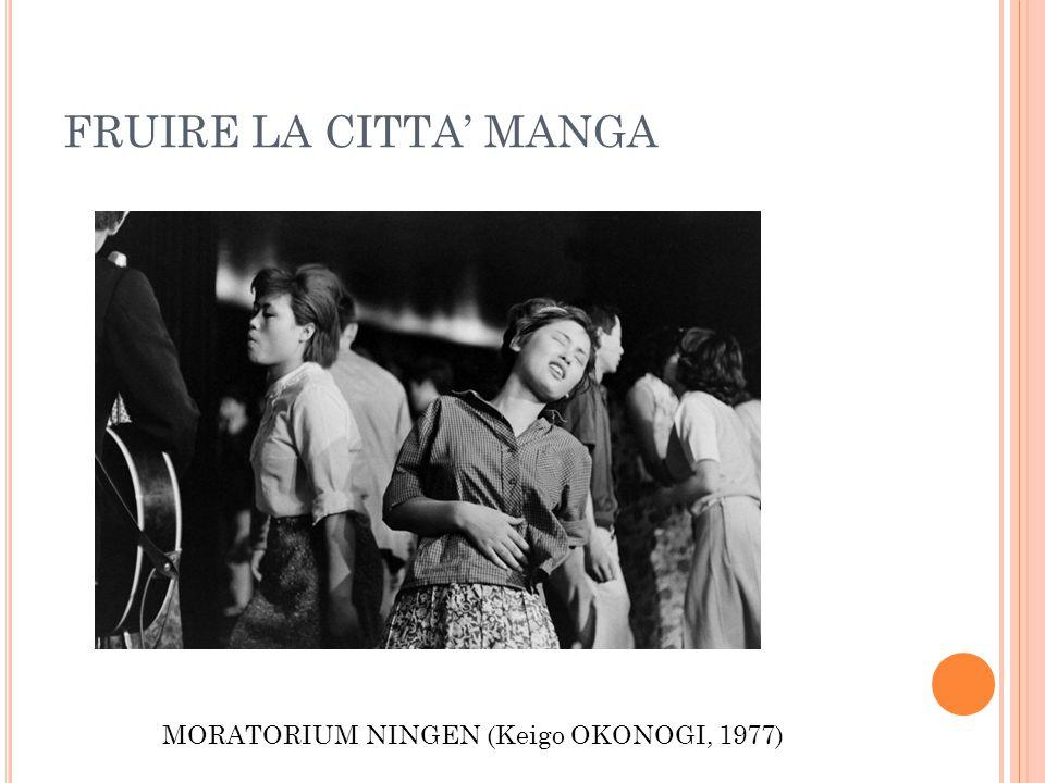FRUIRE LA CITTA' MANGA MORATORIUM NINGEN (Keigo OKONOGI, 1977)
