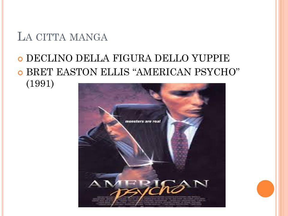 DECLINO DELLA FIGURA DELLO YUPPIE BRET EASTON ELLIS AMERICAN PSYCHO (1991)