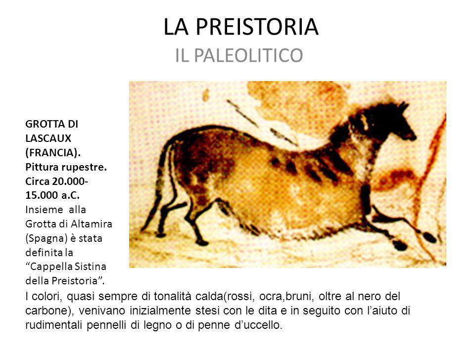 LA PREISTORIA IL PALEOLITICO GROTTA DI LASCAUX (FRANCIA). Pittura rupestre. Circa 20.000- 15.000 a.C. Insieme alla Grotta di Altamira (Spagna) è stata