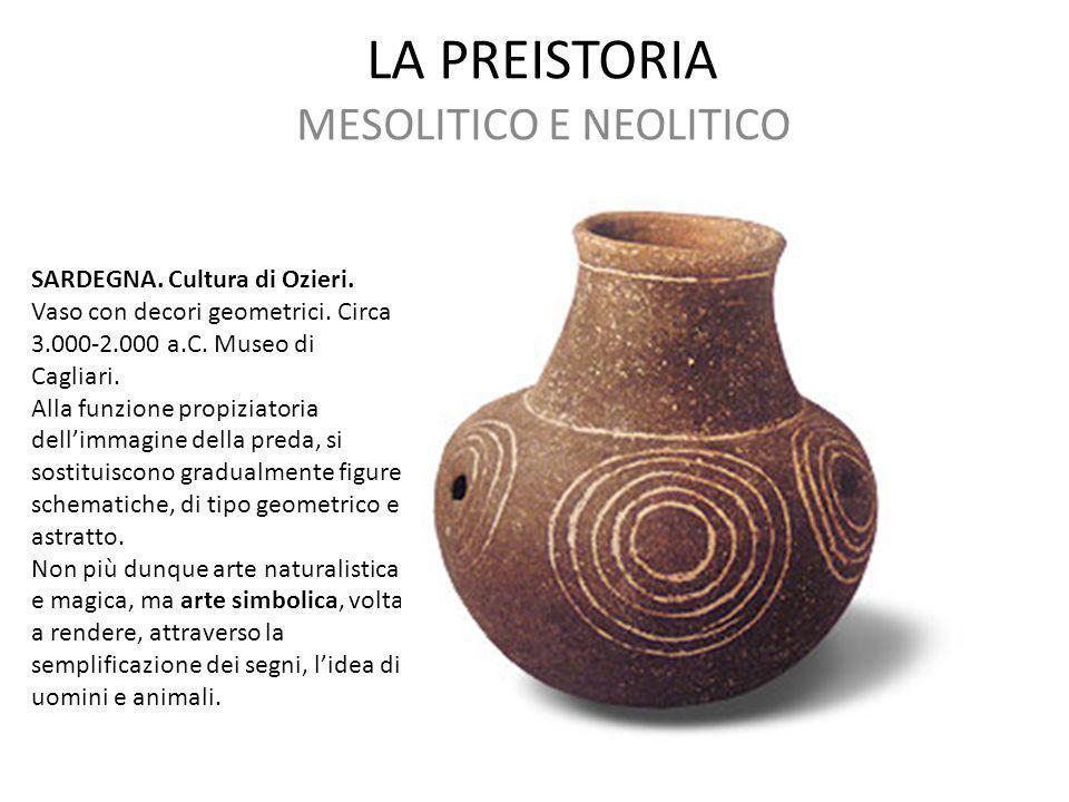 LA PREISTORIA MESOLITICO E NEOLITICO SARDEGNA. Cultura di Ozieri. Vaso con decori geometrici. Circa 3.000-2.000 a.C. Museo di Cagliari. Alla funzione