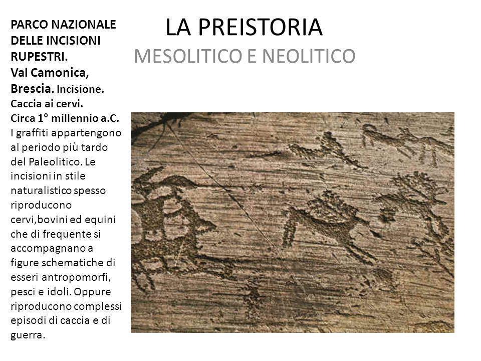 LA PREISTORIA MESOLITICO E NEOLITICO PARCO NAZIONALE DELLE INCISIONI RUPESTRI. Val Camonica, Brescia. Incisione. Caccia ai cervi. Circa 1° millennio a