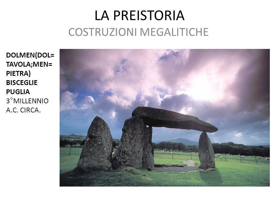 LA PREISTORIA COSTRUZIONI MEGALITICHE DOLMEN(DOL= TAVOLA;MEN= PIETRA) BISCEGLIE PUGLIA 3°MILLENNIO A.C. CIRCA.