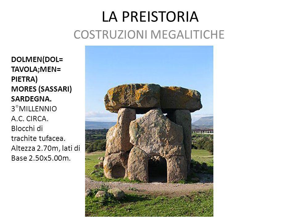 LA PREISTORIA COSTRUZIONI MEGALITICHE DOLMEN(DOL= TAVOLA;MEN= PIETRA) MORES (SASSARI) SARDEGNA. 3°MILLENNIO A.C. CIRCA. Blocchi di trachite tufacea. A