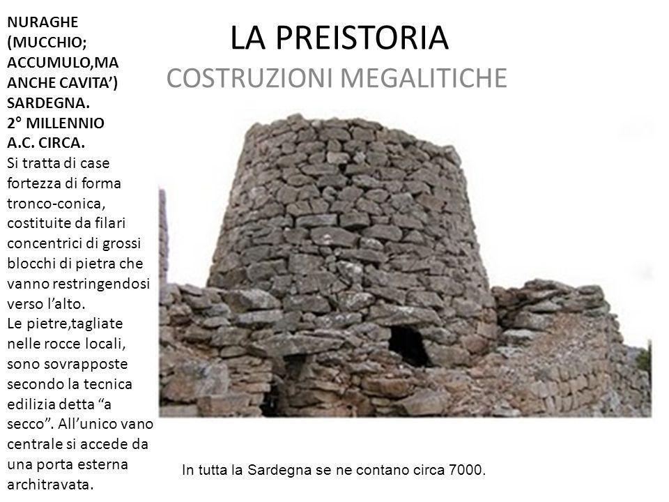 LA PREISTORIA COSTRUZIONI MEGALITICHE NURAGHE (MUCCHIO; ACCUMULO,MA ANCHE CAVITA') SARDEGNA. 2° MILLENNIO A.C. CIRCA. Si tratta di case fortezza di fo
