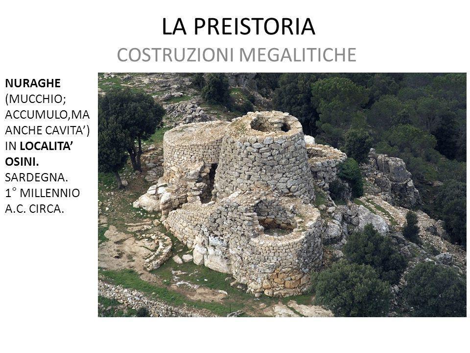 LA PREISTORIA COSTRUZIONI MEGALITICHE NURAGHE (MUCCHIO; ACCUMULO,MA ANCHE CAVITA') IN LOCALITA' OSINI. SARDEGNA. 1° MILLENNIO A.C. CIRCA.
