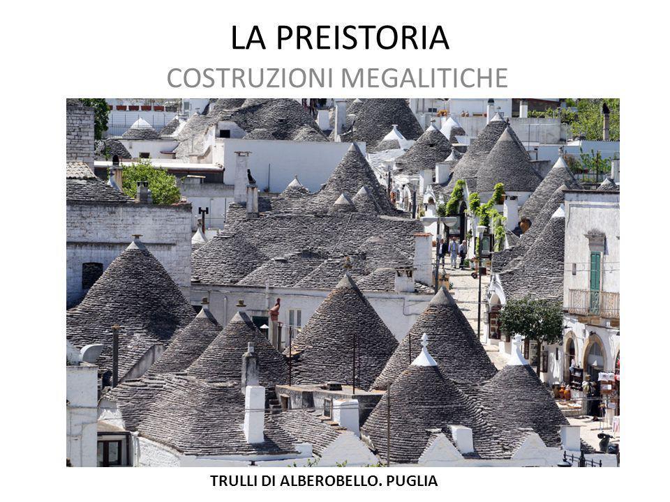 LA PREISTORIA COSTRUZIONI MEGALITICHE TRULLI DI ALBEROBELLO. PUGLIA