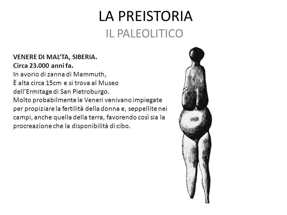 LA PREISTORIA IL PALEOLITICO VENERE DI MAL'TA, SIBERIA. Circa 23.000 anni fa. In avorio di zanna di Mammuth, È alta circa 15cm e si trova al Museo del
