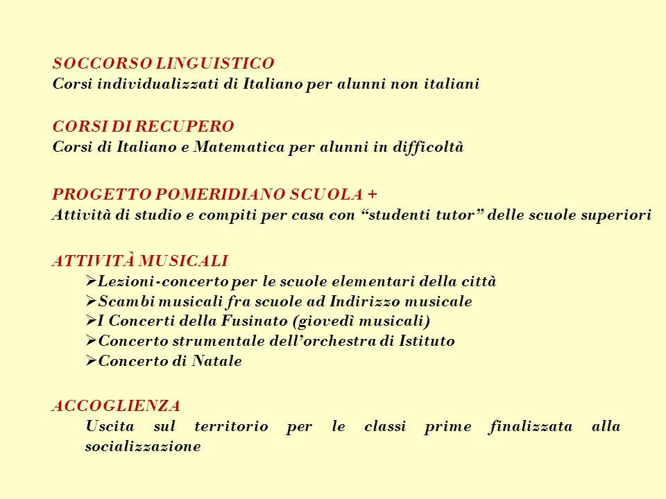 SOCCORSO LINGUISTICO Corsi individualizzati di Italiano per alunni non italiani ATTIVITÀ MUSICALI  Lezioni-concerto per le scuole elementari della ci