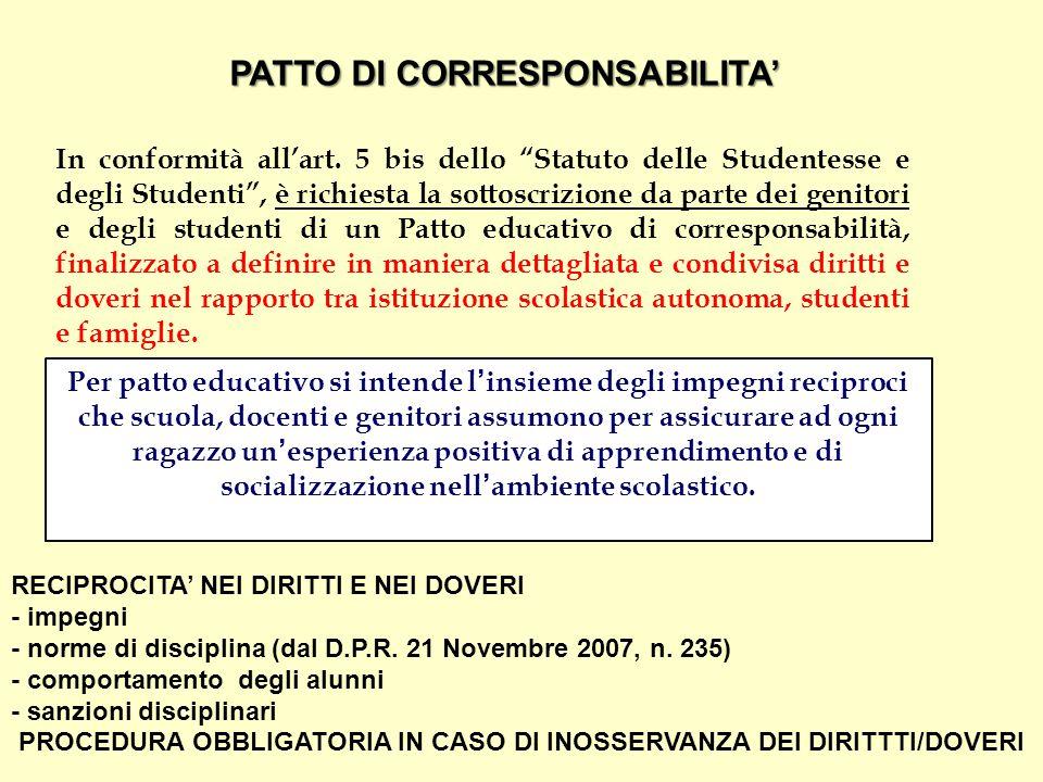 """PATTO DI CORRESPONSABILITA' In conformità all'art. 5 bis dello """"Statuto delle Studentesse e degli Studenti"""", è richiesta la sottoscrizione da parte de"""