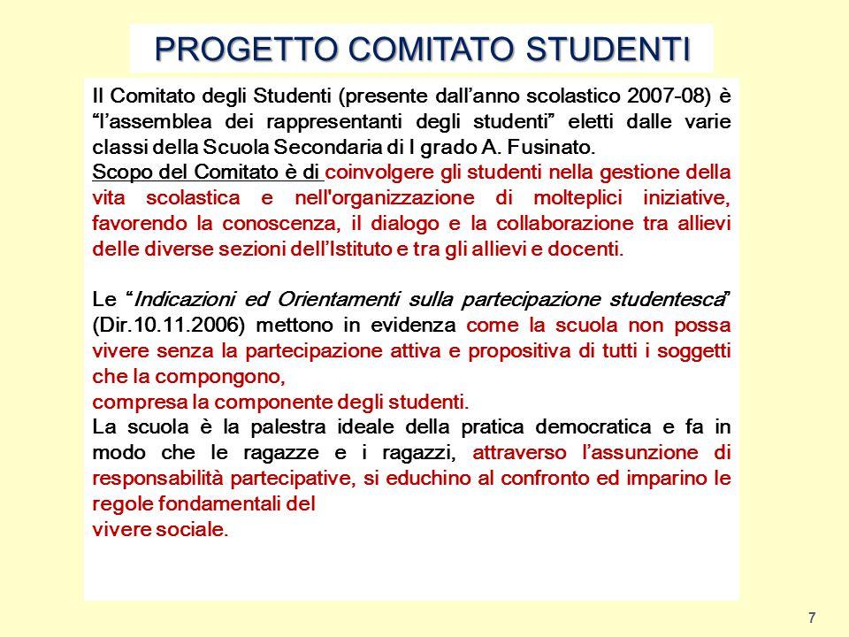 """7 PROGETTO COMITATO STUDENTI Il Comitato degli Studenti (presente dall'anno scolastico 2007-08) è """"l'assemblea dei rappresentanti degli studenti"""" elet"""