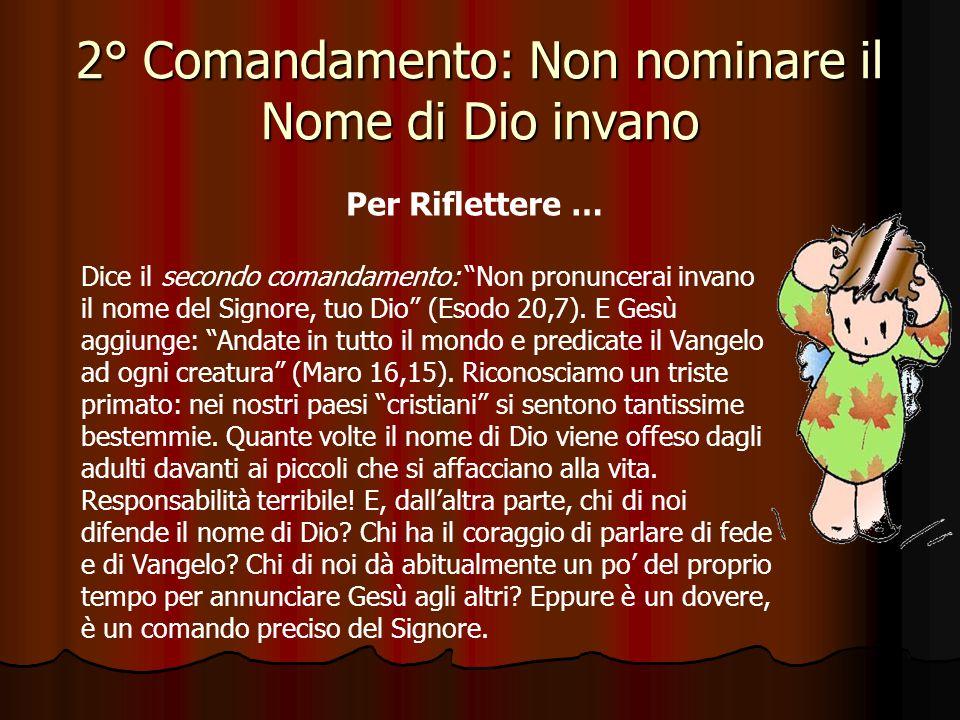2° Comandamento: Non nominare il Nome di Dio invano Come si rispetta la santità del Nome di Dio.