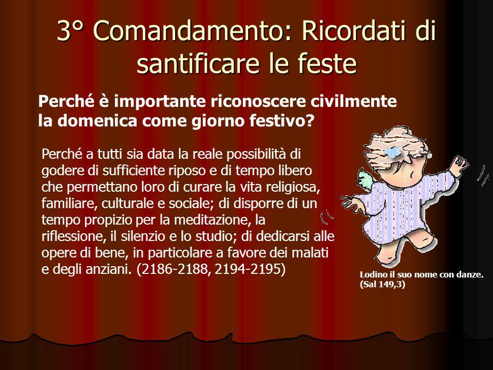 3° Comandamento: Ricordati di santificare le feste Come si santifica la domenica.