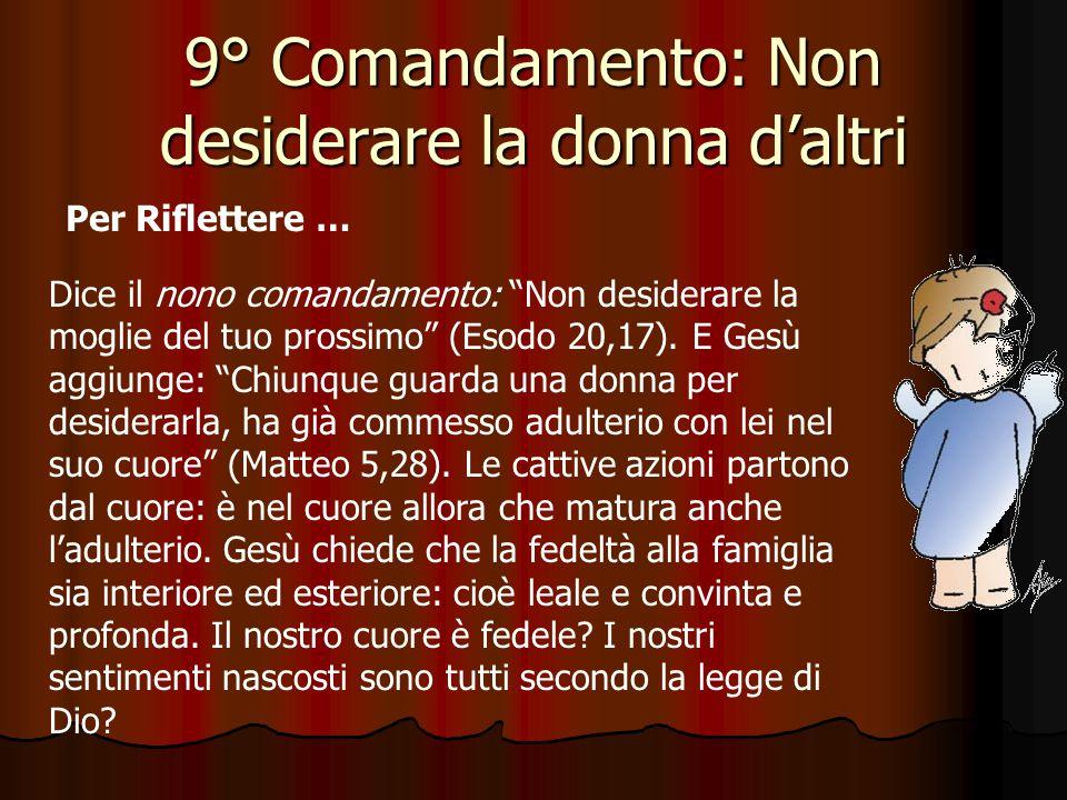 9° Comandamento: Non desiderare la donna d'altri Come si giunge alla purezza del cuore? Il battezzato, con la grazia di Dio e lottando contro i deside