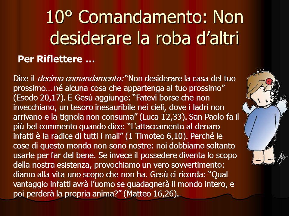 10° Comandamento: Non desiderare la roba d'altri Qual è il più grande desiderio dell uomo.