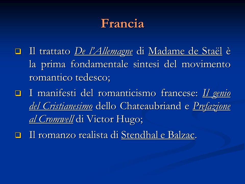 Francia  Il trattato De l'Allemagne di Madame de Staël è la prima fondamentale sintesi del movimento romantico tedesco;  I manifesti del romanticism