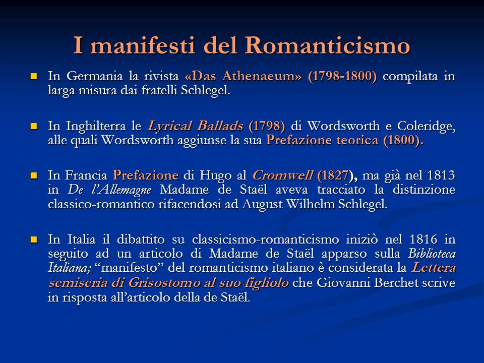 I manifesti del Romanticismo In Germania la rivista «Das Athenaeum» (1798-1800) compilata in larga misura dai fratelli Schlegel. In Germania la rivist