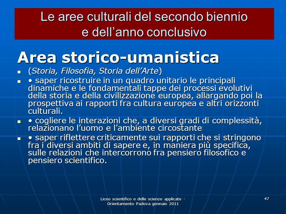 Liceo scientifico e delle scienze applicate - Orientamento Padova gennaio 2011 47 Area storico-umanistica (Storia, Filosofia, Storia dell'Arte) (Stori