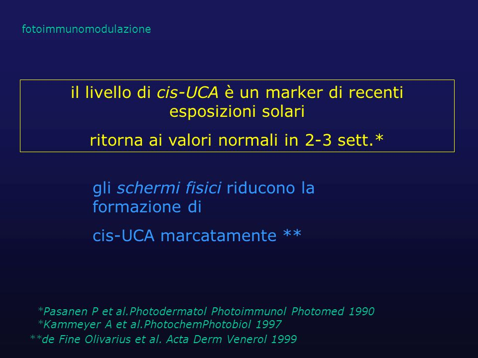 il livello di cis-UCA è un marker di recenti esposizioni solari ritorna ai valori normali in 2-3 sett.* **de Fine Olivarius et al. Acta Derm Venerol 1