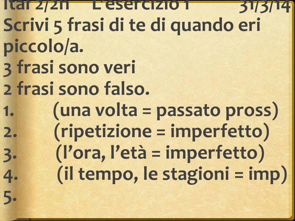 Ital 2/2hL'esercizio 22/4/14 Rispondete con frasi complete.