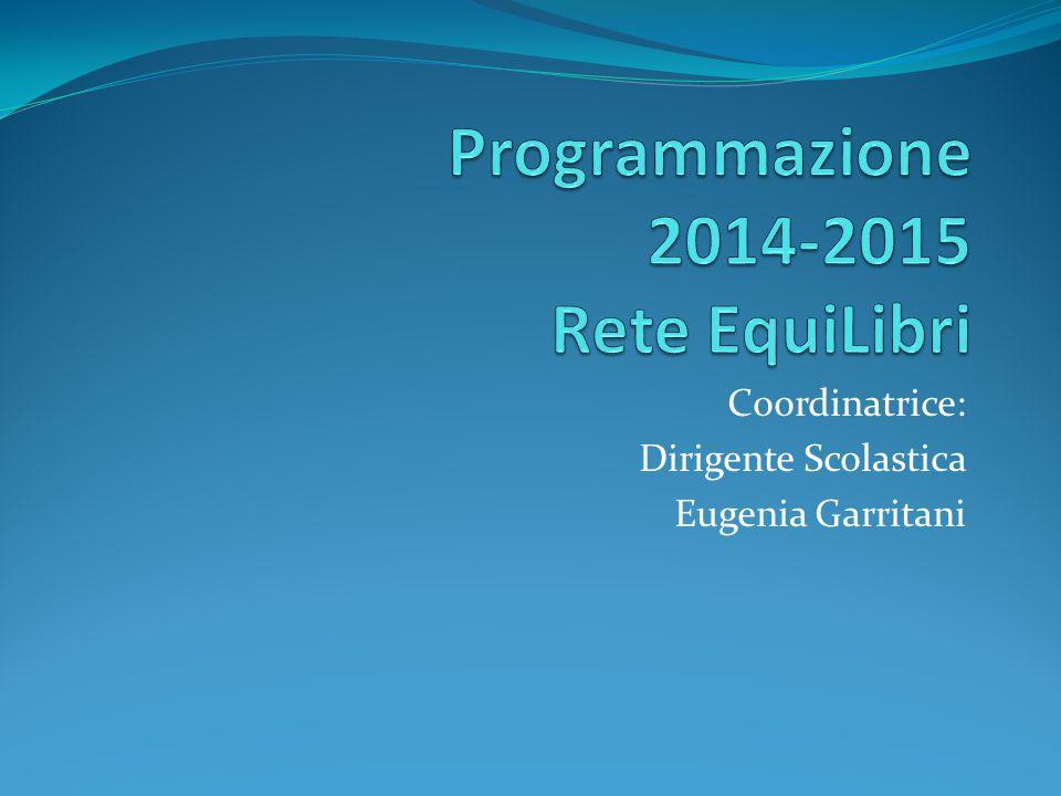 Coordinatrice: Dirigente Scolastica Eugenia Garritani