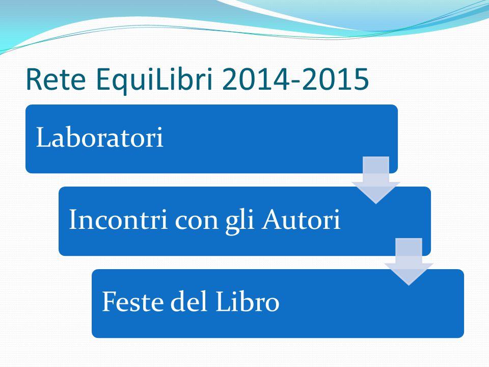 Rete EquiLibri 2014-2015 LaboratoriIncontri con gli AutoriFeste del Libro