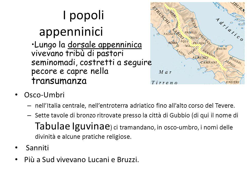 I popoli appenninici Osco-Umbri – nell'Italia centrale, nell'entroterra adriatico fino all'alto corso del Tevere. – Sette tavole di bronzo ritrovate p