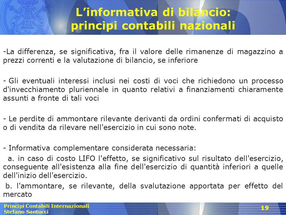 Principi Contabili Internazionali Stefano Santucci L'informativa di bilancio: principi contabili nazionali -La differenza, se significativa, fra il va