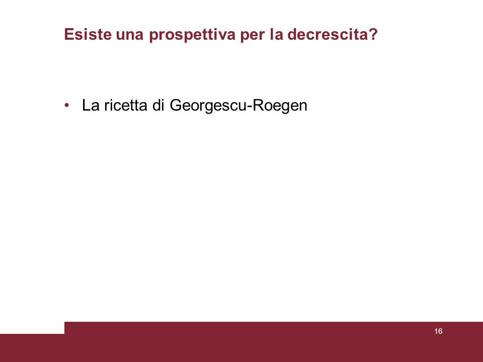 Esiste una prospettiva per la decrescita? La ricetta di Georgescu-Roegen 16