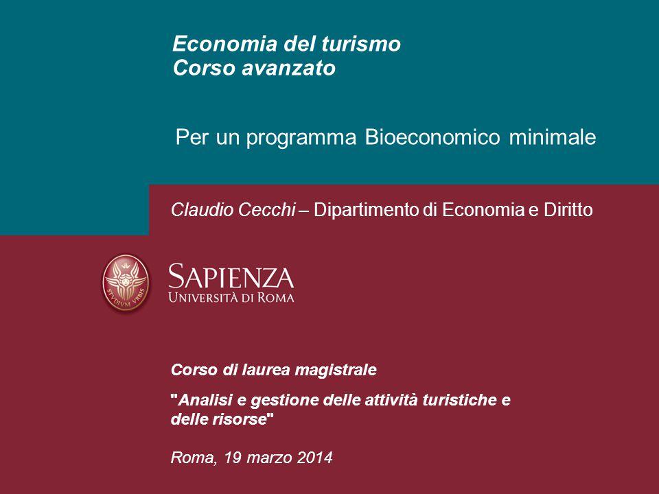 Economia del turismo Corso avanzato Per un programma Bioeconomico minimale Corso di laurea magistrale