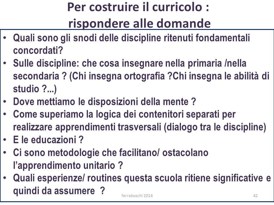 42 Quali sono gli snodi delle discipline ritenuti fondamentali concordati? Sulle discipline: che cosa insegnare nella primaria /nella secondaria ? (Ch