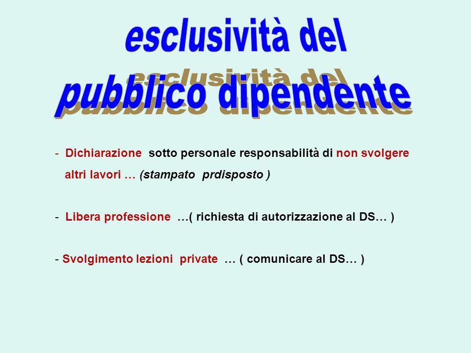 - Dichiarazione sotto personale responsabilità di non svolgere altri lavori … (stampato prdisposto ) - Libera professione …( richiesta di autorizzazio